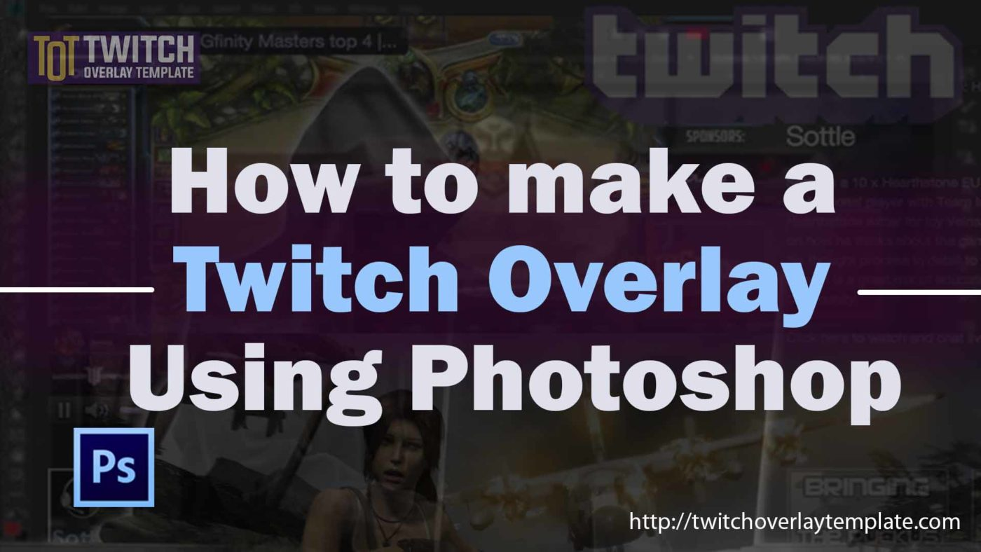 How to make a twitch overlay using Photoshop - TOT