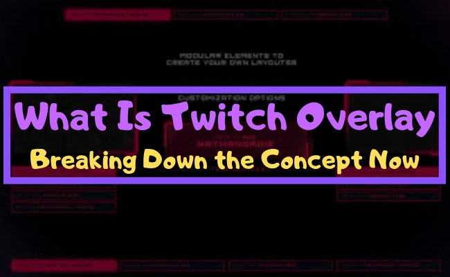 what is twitch overlay