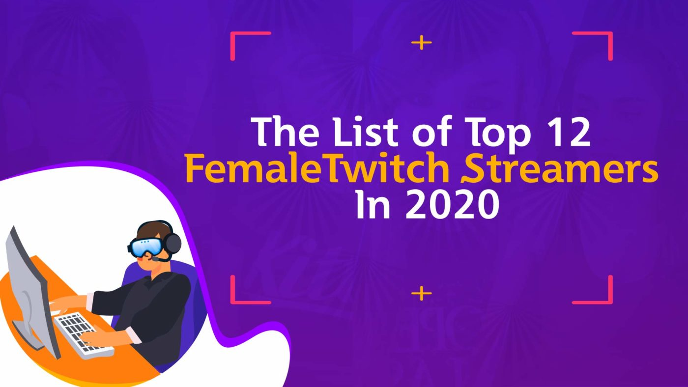 List of Top Female Twitch Streamers
