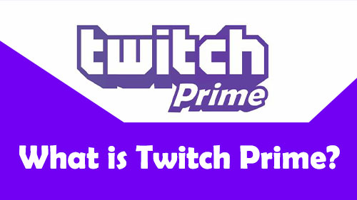 What Is Twitch Prime